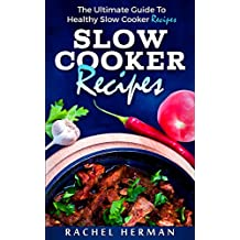 SLOW COOKER RECIPES: The Ultimate Guide To Healthy Slow Cooker Recipes (English Edition)
