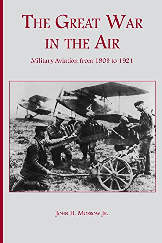 The Great War in the Air: Military Aviation from 1909 to 1921 (English Edition)