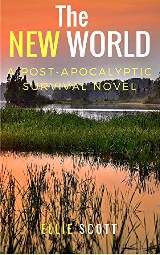the-new-world-a-post-apocalyptic-dystopian-survival-novel-english-edition