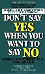 One of the hardest things to do in life is saying no to someone or something. In many cases people believe that saying no can be considered as rude or unsocial on their part and thus they are pressured to do or say something that they do not actua...