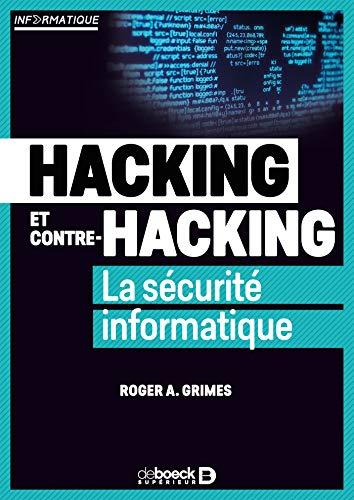 Hacking et contre-hacking - La sécurité informatique par Grimes Roger