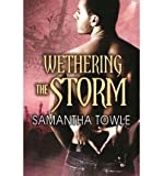 [(Wethering the Storm * *)] [Author: Samantha Towle] published on (August, 2013)