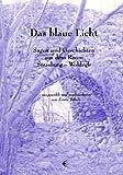 Das blaue Licht: Sagen und Geschichten aus dem Raum Strasburg-Woldegk - Erwin Schulz