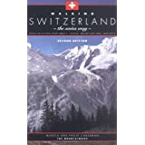 Walking Switzerland: The Swiss Way; From Vacation Apartments, Hotels, Mountain Inns, and Huts