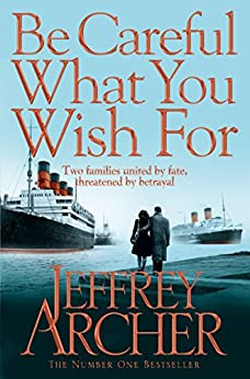 Be Careful What You Wish (The Clifton Chronicles series) von [Archer, Jeffrey]
