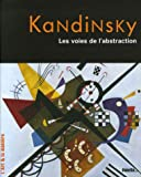Kandinsky : les voies de l'abstraction / Nicolas Martin | Martin, Nicolas. Auteur
