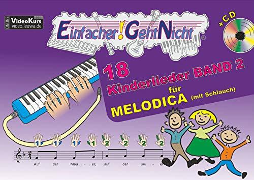 Einfacher!-Geht-Nicht: 18 Kinderlieder BAND 2 - für MELODICA (mit Schlauch) mit CD: Das besondere Notenheft für Anfänger