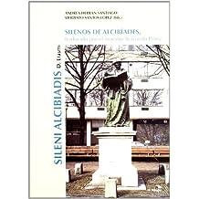 Silenos de Alcibíades: Traducido por el maestro Bernardo Pérez (Monografías)