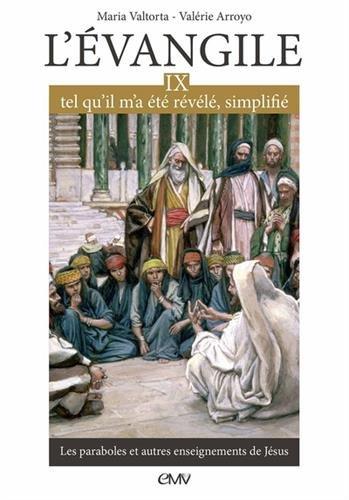 LVANGILE TEL QUIL MA T RVL SIMPLIFI, Tome 9 - Les paraboles et autres enseignements de Jsus