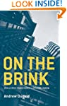 On the Brink: How a Crisis Transforme...