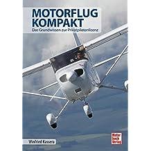 Motorflug kompakt: Das Grundwissen zur Privatpilotenlizenz (6. Aufl.)