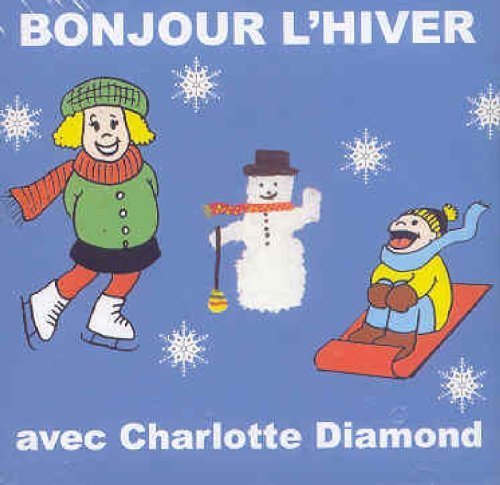 Bonjour L'Hiver by Charlotte Diamond (2005-10-25) (Diamond-cd Charlotte)