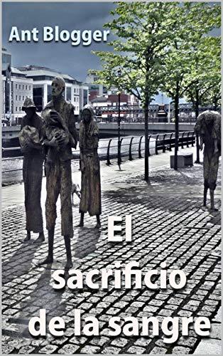 El sacrificio de la sangre (Spanish Edition)