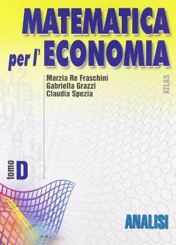 Matematica per l'economia. Modulo D: Analisi. Per gli Ist. Tecnici commerciali: 2