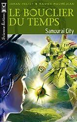 Le Bouclier du temps, Tome 4 : Samouraï City
