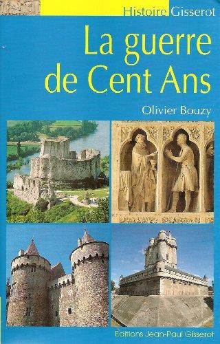 La Guerre de Cent Ans par Olivier Bouzy