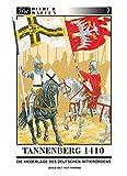 Tannenberg 1410: Die Niederlage des Deutschen Ritterordens (Heere & Waffen, Band 7)