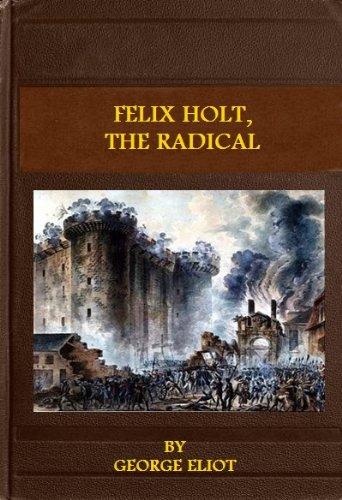 FELIX HOLT, THE RADICAL (English Edition)