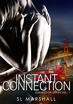 Instant Connection: Volume 1 (Connection Series) by [Marshall, SL]