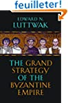 The Grand Strategy of the Byzantine E...