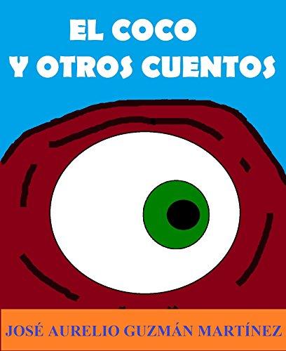 El Coco y otros cuentos por José Aurelio Guzmán Martínez