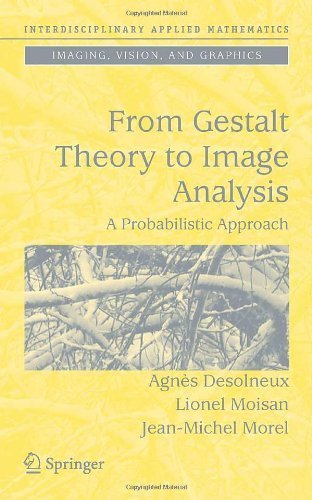 From Gestalt Theory to Image Analysis: A Probabilistic Approach (Interdisciplinary Applied Mathematics) by Agnès Desolneux (2007-12-18)