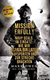 Mission erfüllt: Navy Seals im Einsatz: Wie wir Osama bin Laden aufspürten und zur Strecke brachten - Mark Owen, Kevin Maurer