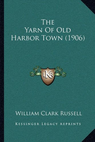 The Yarn of Old Harbor Town (1906)