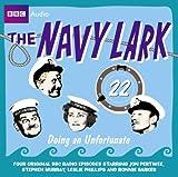 The Navy Lark: Doing an Unfortunate v. 22 (BBC Audio) by Wyman, Lawrie (2010) Audio CD