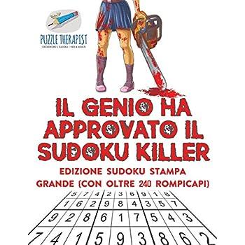 Il Genio Ha Approvato Il Sudoku Killer | Edizione Sudoku Stampa Grande (Con Oltre 240 Rompicapi)