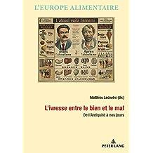 L'Ivresse Entre Le Bien Et Le Mal: de L'Antiquite a Nos Jours (L'Europe Alimentaire/European Food Issues/Europa Alimentaria)
