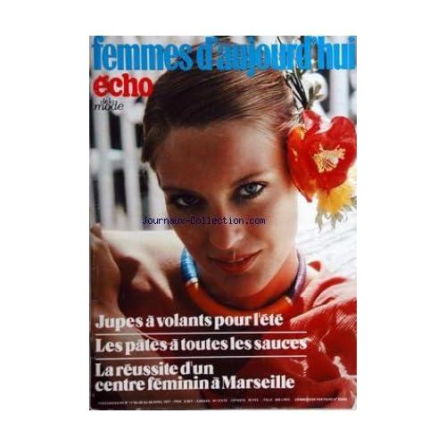 FEMMES D'AUJOURD'HUI ECHO DE LA MODE [No 17] du 20/04/1977 - jupes a volants pour l'ete les pates a toutes les sauces la reussite d'un centre feminin a marseille