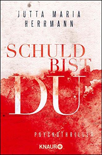 Buchseite und Rezensionen zu 'Schuld bist du: Psychothriller' von Jutta Maria Herrmann