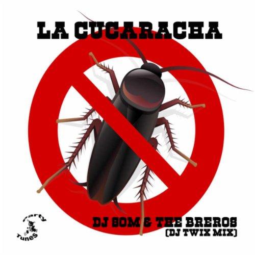 la-cucaracha-dj-twix-mix
