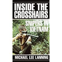 Inside the Crosshairs: Snipers in Vietnam (English Edition)
