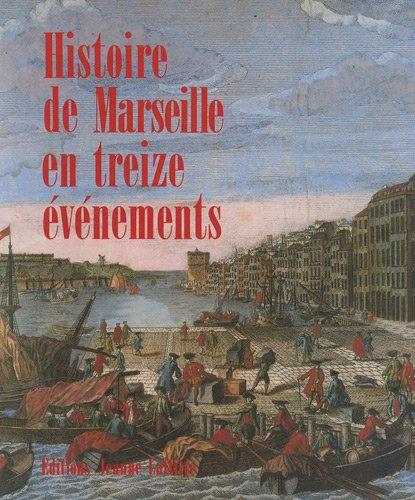 Histoire de Marseille en treize vnements