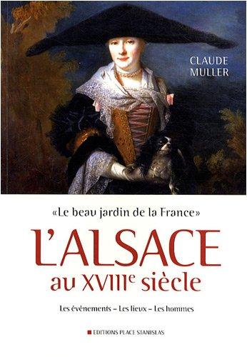 L'Alsace au XVIIIe siècle : Le beau jardin de la France