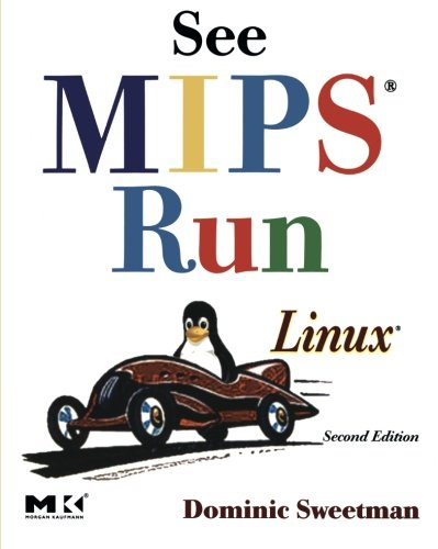 See MIPS Run: Second Edition (The Morgan Kaufmann Series in Computer Architecture and Design)