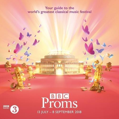BBC Proms 2018: Festival Guide (BBC Proms Guides)