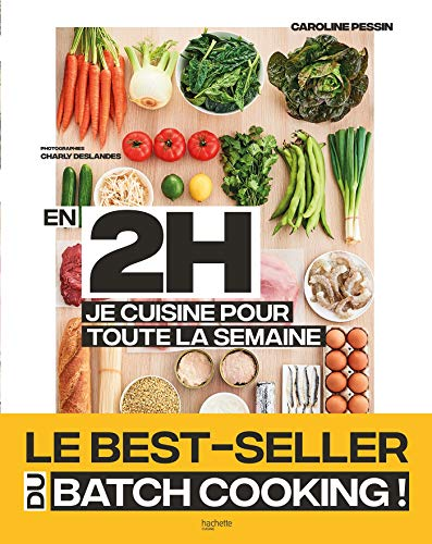 En 2h je cuisine pour toute la semaine: Le Best Seller du...