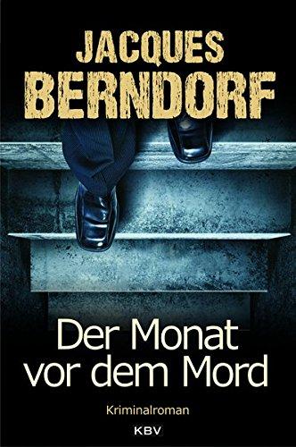 Berndorf, Jacques: Der Monat vor dem Mord