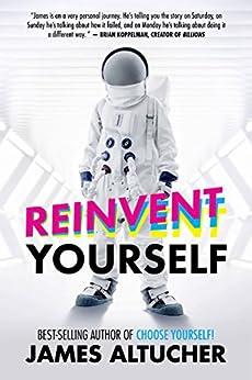 Reinvent Yourself by [Altucher, James]