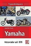 Yamaha: Motorräder seit 1970 (Typenkompass)