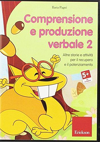 Comprensione e produzione verbale. Altre storie e attività per il recupero e il potenziamento. CD-ROM: 2