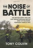 The Noise of Battle. The British Army and the last breakthrough battle west of the Rhine, February-March 1945