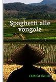 Spaghetti alle vongole (Italian Edition)