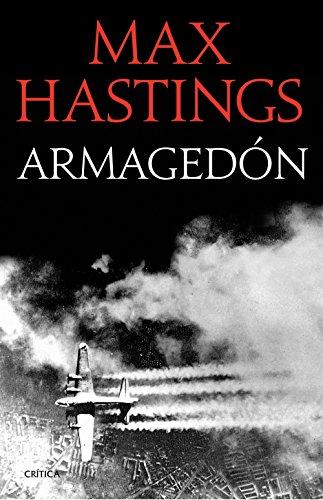 Armagedón: La derrota de Alemania 1944-1945 (Spanish Edition)