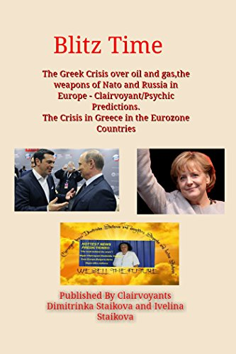 blitz-time-the-greek-crisis-over-oil-and-gasthe-weapons-of-nato-and-russia-in-europe-clairvoyant-psy