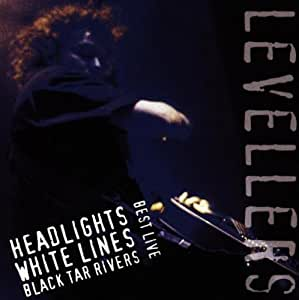 Best Live - Headlights White Lines & Black Tar Rivers