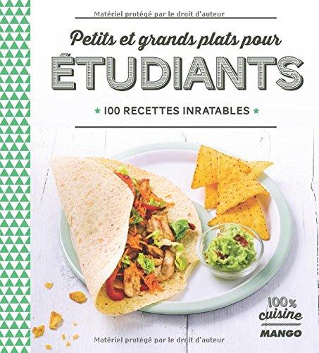Petits et grands plats pour tudiants : 100 recettes inratables